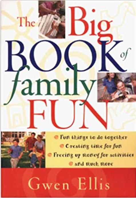 The Big Book of Family Fun by Gwen Ellis