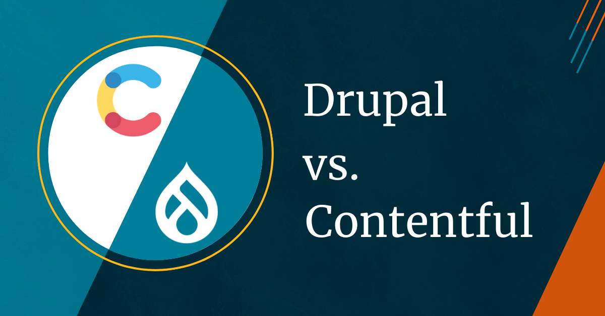 Drupal vs Contentful by Mediacurrent